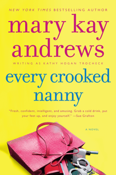 Every Crooked Nanny | Mary Kay Andrews, writing as Kathy Hogan Trocheck