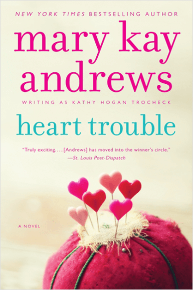 Heart Trouble Trade Paperback Mary Kay Andrews, writing as Kathy Hogan Trocheck