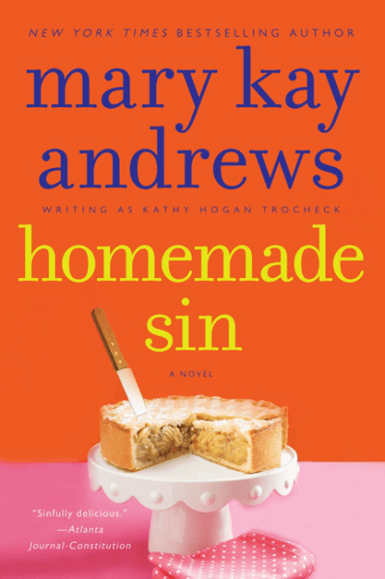 Homemade Sin | Mary Kay Andrews, writing as Kathy Hogan Trocheck