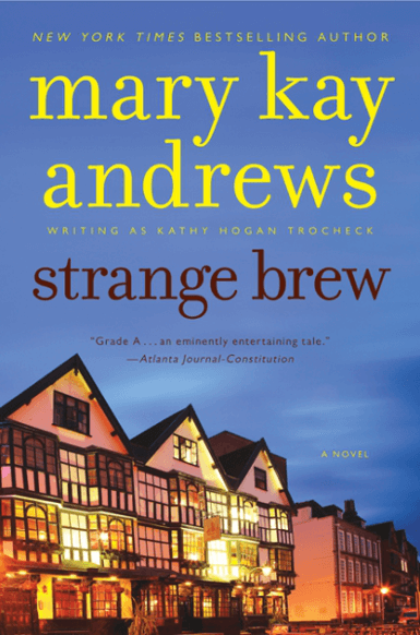 Strange Brew | Mary Kay Andrews, writing as Kathy Hogan Trocheck