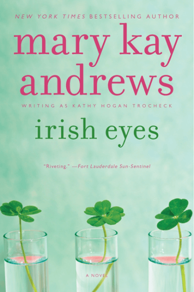 Irish Eyes | Mary Kay Andrews, writing as Kathy Hogan Trocheck