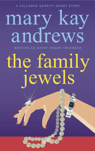 The Family Jewels | Mary Kay Andrews, writing as Kathy Hogan Trocheck