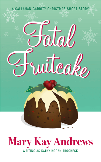 Fatal Fruitcake | Mary Kay Andrews, writing as Kathy Hogan Trocheck