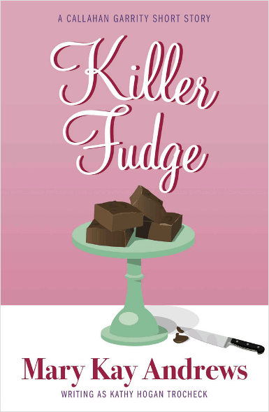 Killer Fudge | Mary Kay Andrews, writing as Kathy Hogan Trocheck