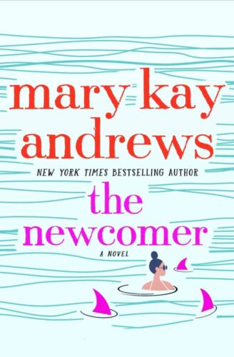 The Newcomers by Mary Kay Andrews